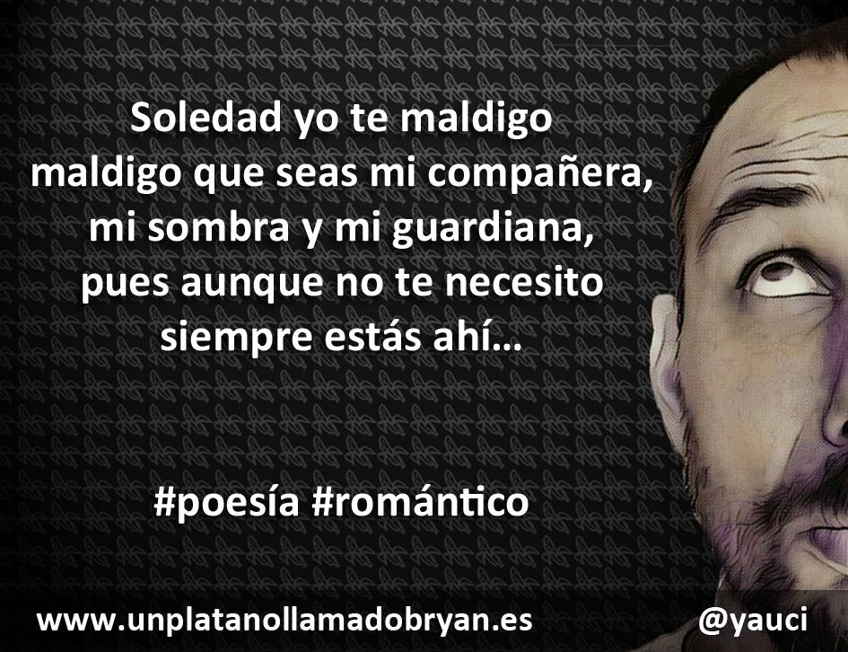 Soledad yo te maldigo ... #poesía #romántico #tristeza