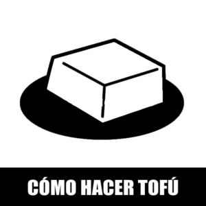 Hacer tofu